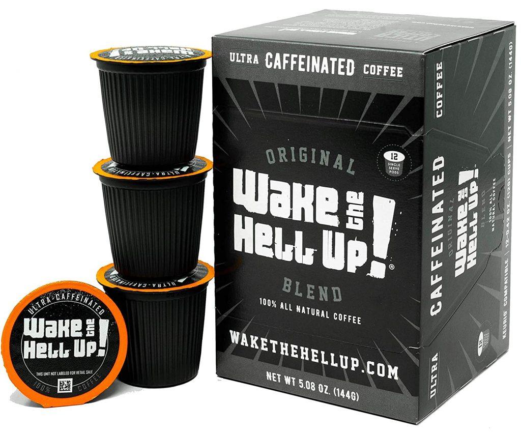 Strongest Keurig Coffee - Wake the hell up